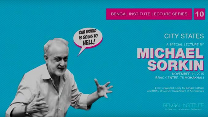 """Michael Sorkin on the poster of the Bengal Institute, on the occasion of a special lecture in November 2015. Sorkin's image is on a light blue background with a speech bubble that says """"our world is going to hell!"""""""