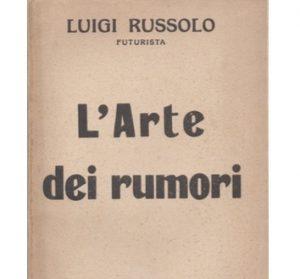 La copertina del libro di Luigi Russolo, L'Arte dei rumori.