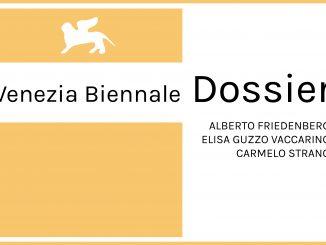 Biennale Venezia: copertina del dossier con articoli di Alberto Friedenberg, Alisa Guzzo Vaccarino, Carmelo Strano