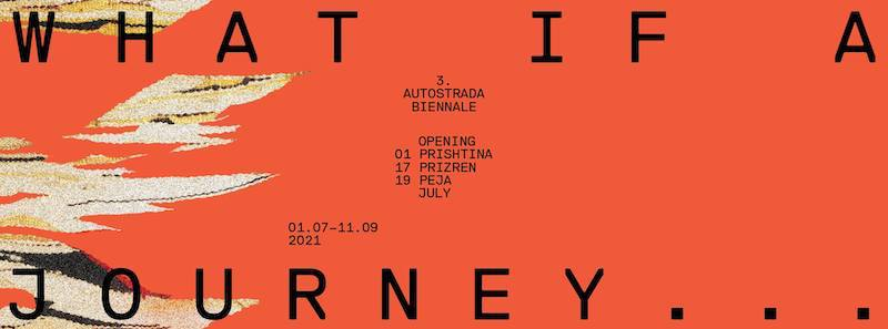 """Autostrada biennale Kosovo, locandina con sfondo rosso, il titolo """"what if a journey"""" in caratteri maiuscoli stampati, in mezzo le date di apertura e chiusura e i luoghi."""